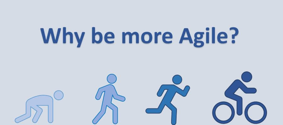 Why be Agile